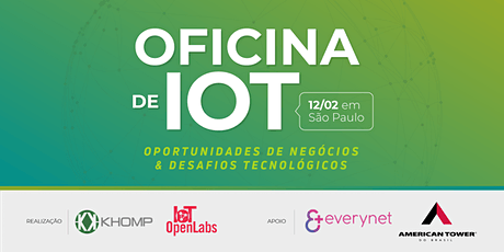 Oficina de IoT: Oportunidades de negócios e desafios tecnológicos ingressos