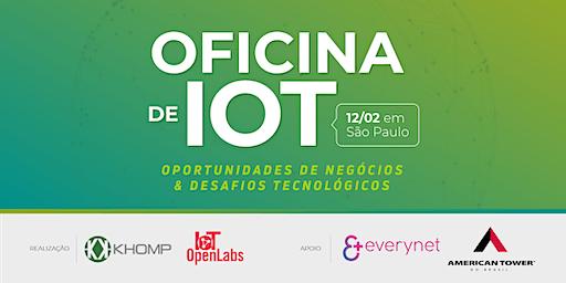 Oficina de IoT: Oportunidades de negócios e desafios tecnológicos