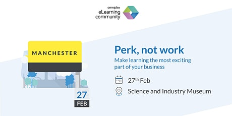 Perk, not work: Make learning the most exciting part of your business tickets