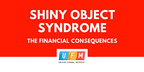 Shiny object syndrome: The financial consequences. tickets