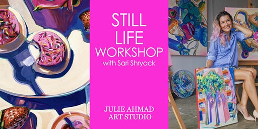 Still Life Workshop with Sari Shryack