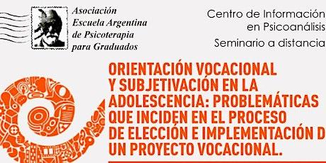 Orientación Vocacional y subjetivación en la adolescencia. Problemáticas  entradas