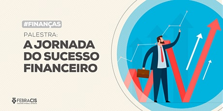 [Campo Grande/MS] A Jornada do Sucesso Financeiro - 28/01 ingressos