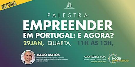 Empreender em Portugal: e agora? bilhetes