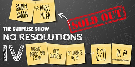The Surprise Show: No Resolutions (4th Anniversary Show) tickets