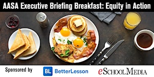 AASA Executive Briefing Breakfast: Equity in Action