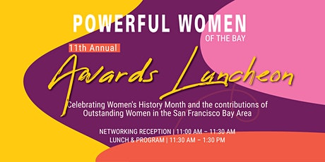 POWERFUL WOMEN OF THE BAY 11TH ANNUAL AWARDS LUNCHEON tickets