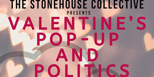 THE STONEHOUSE COLLECTIVE'S Valentine's Pop-Up and Politics