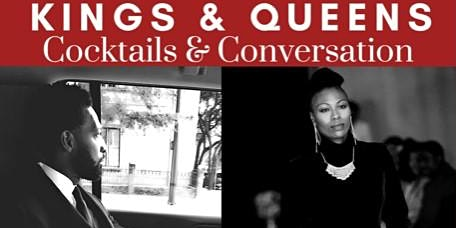 Kings and Queens Cocktails & Conversation Pt. III