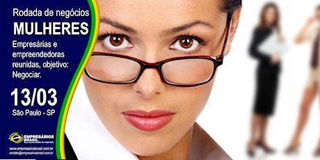 13-03 Rodada de negócios Mulheres empresárias e empreendedoras  ingressos