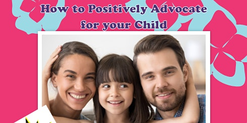 How to Positively Advocate for Your Child