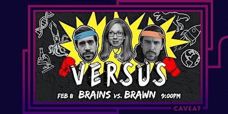 VERSUS: Brains vs. Brawn tickets
