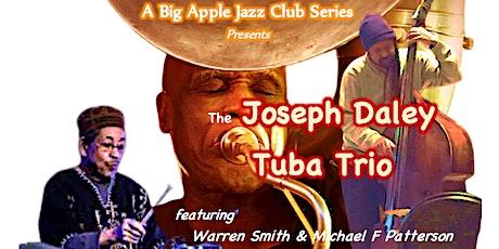 BIG APPLE JAZZ presents THE JOSEPH DALEY TUBA TRIO tickets