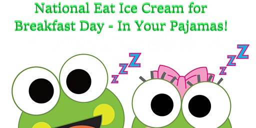 Eat Ice Cream for Breakfast with Scoop or Cookie - In Your Pajamas