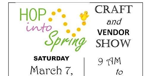 Hop into Spring Craft & Vendor Show