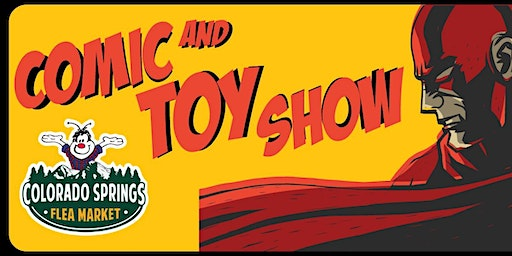 Comic and Toy Show at Colorado Springs Flea Market
