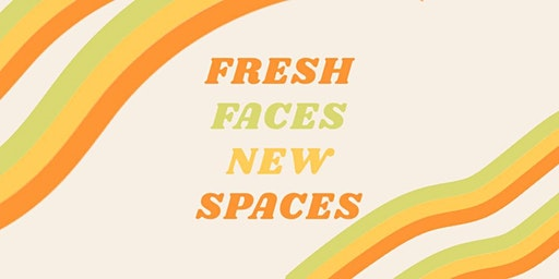 Fresh Faces New Spaces