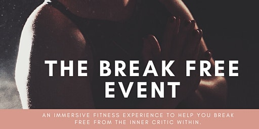 "The ""Break Free"" Event"