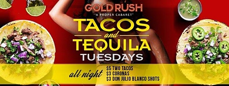 Taco & Tequila Tuesdays at Gold Rush Cabaret Guestlist - 3/10/2020