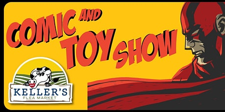 Comic and Toy Show at Keller's Flea Market tickets