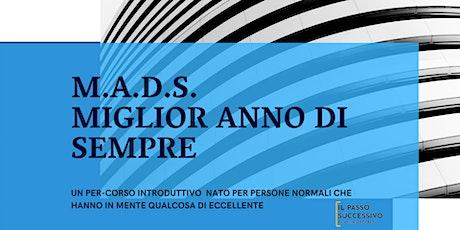 M.A.D.S. MIGLIOR ANNO DI SEMPRE - CORSO INTRODUTTIVO biglietti