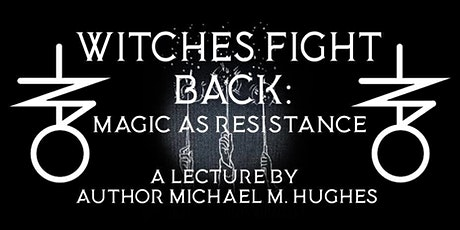 Witches Fight Back: Magic as Resistance (Lecture) tickets