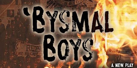 Bysmal Boys tickets
