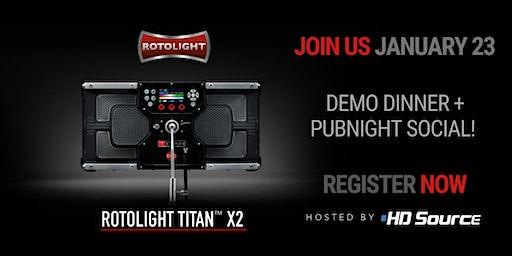 ROTOLIGHT TITAN™  X2 DEMO DINNER + PUB NIGHT SOCIAL