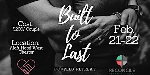 Built To Last Couples Retreat