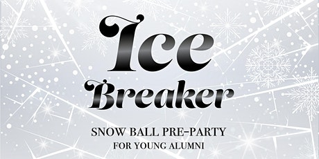 Ice Breaker: The Snow Ball Pre-Party for Young Alumni tickets