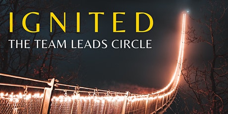 IGNITED - The team leads circle tickets