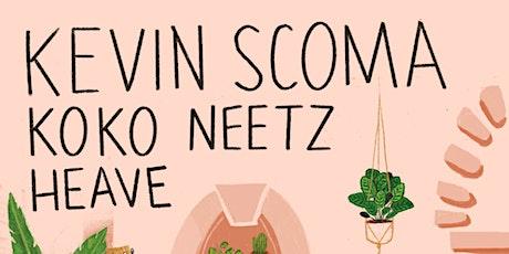 Kevin Scoma, Koko Neetz, Heave tickets