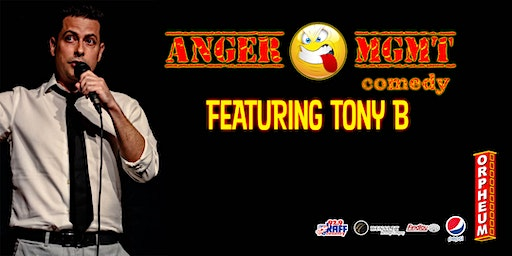 Anger Management Comedy Show featuring Tony B.