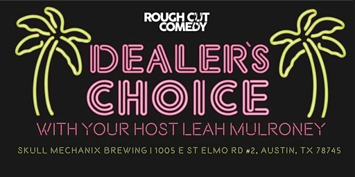 Dealer's Choice Comedy Show!