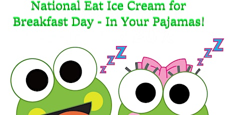 Eat Ice Cream for Breakfast with Scoop and Cookie - In Your Pajamas tickets