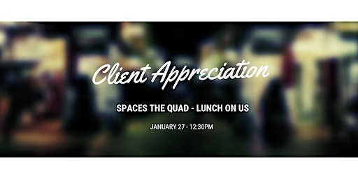 SPACES Client Appreciation Lunch!