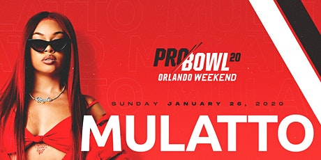 Pro Bowl Weekend Finale Mulatto  Performing Live tickets