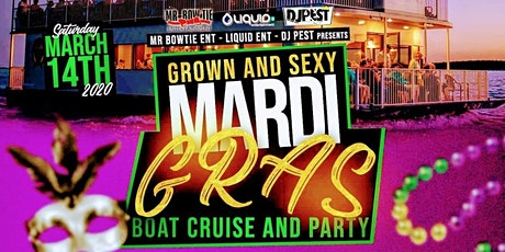 Grown & Sexy Mardi Gras Boat Cruise and Party tickets