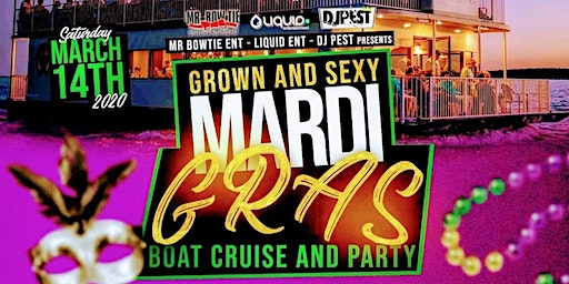 Grown & Sexy Mardi Gras Boat Cruise and Party