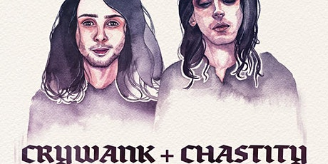 CRYWANK & CHASTITY @ GOLD BLOOD COLLECTIVE tickets