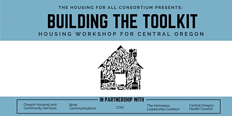 Building the Toolkit: Housing Workshop for Central Oregon *New March Date* tickets