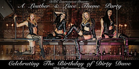 Dirty Dave's BDAY BASH (Leather & Lace Theme) tickets