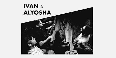 Ivan & Alyosha tickets
