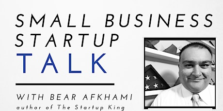 Small Business Startup Talk with Bear Afkhami tickets