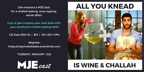 A Challah Making, Wine Sipping MJE East Social for GUYS & GALS 21-39 Jan 21 tickets