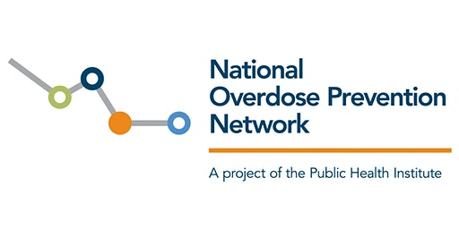 Building a Movement: Launch of the National Overdose Prevention Network
