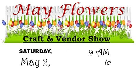 May Flowers Craft & Vendor Show tickets