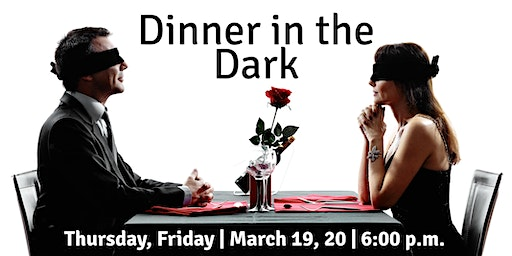 Dinner in the Dark | Culinary Dinner Theater