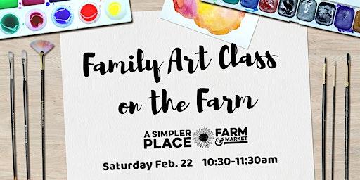 Family Art Class on the Farm - Create a Canvas