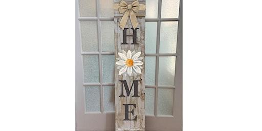Daisy Large Vertical wooden Porch sign Paint Sip Wine Art Maker Class